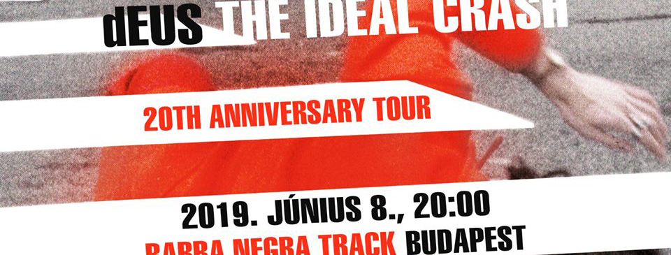 dEUS - The Ideal Crash Tour 2019 - Budapest