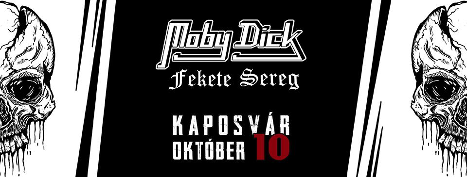 MOBY DICK - Fekete Sereg - Kaposvár